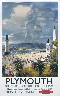 English Travel Poster produced by British Railways BR to promote train services to Plymouth Devon An image of Sir Francis Drake who departed from Travel English, British Travel, British Railways, British Isles, Plymouth England, Plymouth Hoe, Drake, Nostalgia, Railway Posters