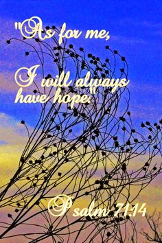 Hope, found often in the Psalms