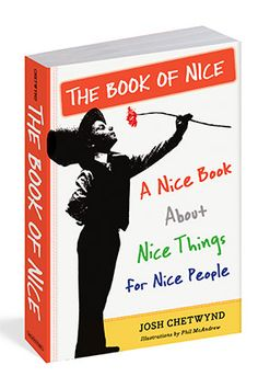 """""""Snarkiness has seeped into sports, politics, even kindergarten. That's why I have the nicest words to say about 'The Book of Nice,' a smart look at all things, well, nice."""" —Gayle"""