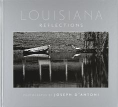 """Louisiana Reflections"" for Joseph D'Antoni & Royal Oak Press"