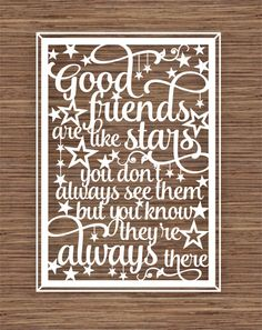 Good friends are like stars, you don't always see them but you know they're always there PDF SVG Instant Download Digital Papercut Template