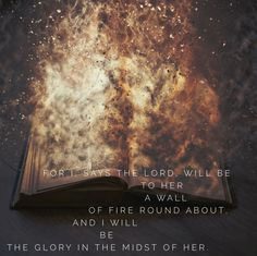 God will be to her a wall of fire round about her.