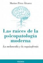 Las raíces de la psicopatología moderna