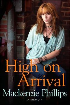 Biography of Mackenzie Phillips. Her struggle with her fathers fame and drug addiction