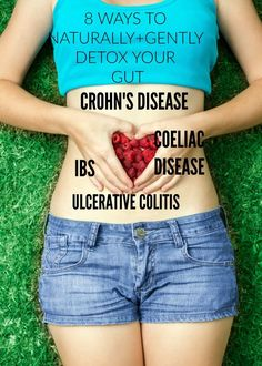 8 natural ways to detox your gut. Some simple tips to help detoxing if you have crohn's disease, ulcerative colitis, ibs or coeliac disease.