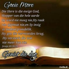 Good Morning Messages, Good Morning Wishes, Good Morning Quotes, Lekker Dag, Evening Greetings, Goeie More, Morning Greeting, Afrikaans, Bible Verses
