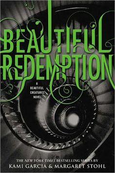 Beautiful Redemption (Beautiful Creatures Series #4)