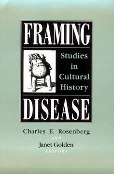 Framing Disease: Studies in Cultural History (Health and Medicine in American Society) - http://www.books-howto.com/framing-disease-studies-in-cultural-history-health-and-medicine-in-american-society/