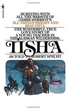 Tisha: The Story of a Young Teacher in the Alaska Wilderness: Robert Specht, Anne Purdy
