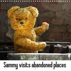 Sammy visits abandoned places - CALVENDO calendar by SchnelleWelten - www.calvendo.de/galerie/sammy-visits-abandoned-places/ - #teddy #teddybear #calendar #calendars #calvendo