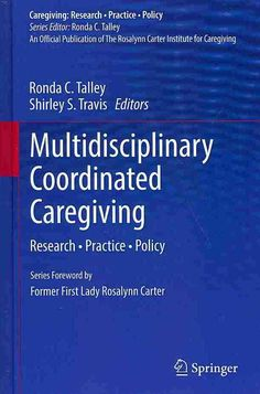 Multidisciplinary Coordinated Caregiving: Research - Practice - Policy