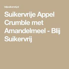 Suikervrije Appel Crumble met Amandelmeel - Blij Suikervrij