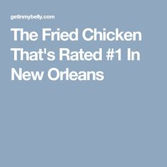 The Fried Chicken That's Rated #1 In New Orleans