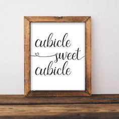 Cubicle Sweet Cubicle - Add a farmhouse style frame and you have a simple DIY farmhouse office print! Printable Wall Decor, Office Decor, Cubicle decor, Gracie Lou Printables
