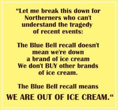 Dear Blue Bell, We Will Wait. Love, The South.