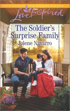 Jolene Navarro - The Soldier's Surprise Family