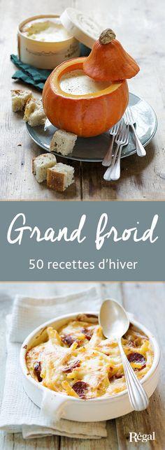 50 recettes gourmandes pour vous réchauffer cet hiver : spécial fromage, soupes et veloutés, gratins, mijotés, etc...