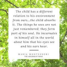 Image result for montessori quote about connecting to nature real experiences in the world