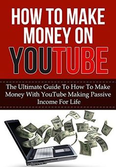 How To Make Money On YouTube: The Ultimate Guide to How to Make Money With YouTube Making Passive Income for Life (youtube videos, youtube strategies, ... channel, passive income for life, youtube) by Lavonte Martin, http://www.amazon.com/dp/B00KXVOUD4/ref=cm_sw_r_pi_dp_XjAPtb1VR7ZB7