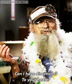 Uncle Si's pickup lines