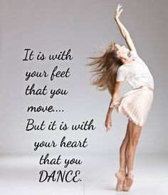 It is with your heart that you ? Dancer Quotes, Ballet Quotes, Quotes On Dance, Dance Like No One Is Watching, Just Dance, Dance Motivation, Praise Dance, Jean Giraud, Dance Humor