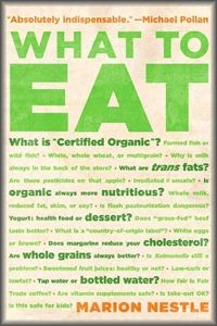 What To Eat by Marion Nestle. Read multiple times. - KJC