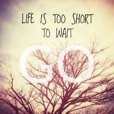 What are you waiting for? #inspiration #motivation #quote