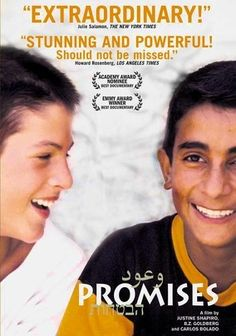 Promises: documentary about Palestinian and Israeli kids ages 11-13, and their views on living in a society afflicted with violence, separatism, and extremism.