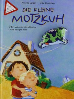 Die kleine Motzkuh: Oder: Wie man die schlechte Laune verjagen kann von Annette Langen http://www.amazon.de/dp/3815720001/ref=cm_sw_r_pi_dp_IXJwvb15V3R22