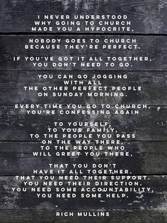 """""""I never understood why going to church made you a hypocrite"""" Rich Mullins quote"""