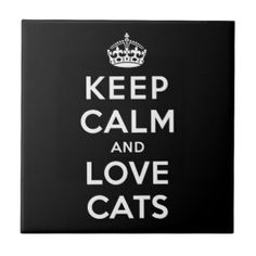 Keep calm and love cats!