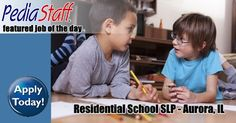 Hot Job! Residential School-Based SLP – Aurora, IL- pinned by @PediaStaff – Please Visit ht.ly/63sNtfor all our pediatric therapy pins