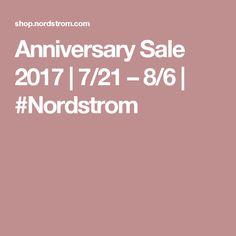 Anniversary Sale 2017 | 7/21 – 8/6 | #Nordstrom