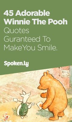 45 Adorable Winnie The Pooh Quotes Guaranteed To Make You Smile. I love Winnie The Pooh