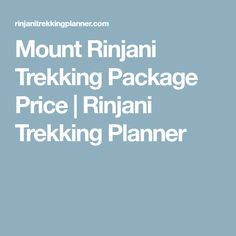 Mount Rinjani Trekking Package Price   Rinjani Trekking Planner