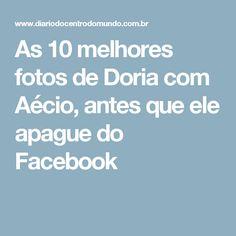 As 10 melhores fotos de Doria com Aécio, antes que ele apague do Facebook