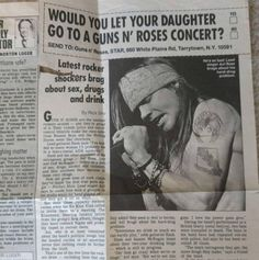 Would you let your daughter go to a Guns N' Roses concert ? 'He's so bad:Lead singer Axl Rose brags about his hard-drug problem' lol