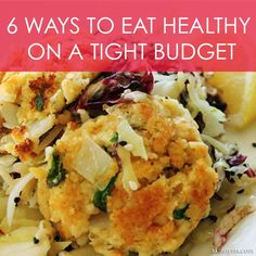 Nowadays, seems everyone is on a budget, some of us more than others. Here are 6 Ways to Eat Healthy on a Tight Budget. Clever tips! #eathealthyforcheap #healthycheapfoods #healthyfood #budget