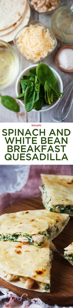 Spinach and White Bean Breakfast Quesadilla. This quesadilla will give you the nutrients and the energy you need to power through your day.