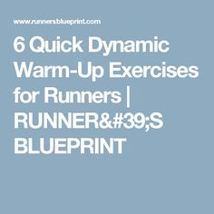 6 Quick Dynamic Warm-Up Exercises for Runners | RUNNER'S BLUEPRINT