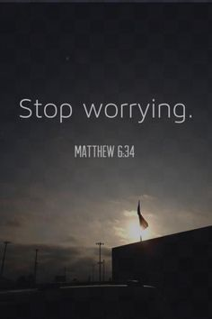 When you stop worrying is when you start to have faith! One of my favorite Bible verses! Now Quotes, Bible Verses Quotes, Quotes About God, Bible Scriptures, Faith Quotes, Bible Verses About Worry, Matthew 6 25 34, Faith In God, Jesus Faith