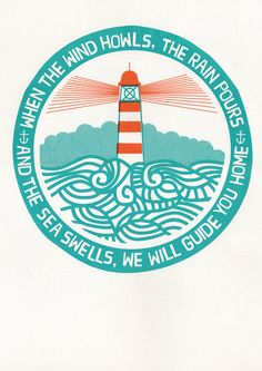 Lighthouse: When the wind howls, the rain pours, and the sea swells, we will guide you home. Surf House, Faro Tattoo, Bid Day Shirts, Beacon Of Hope, Print Design, Graphic Design, Typography, Lettering, Beach Signs