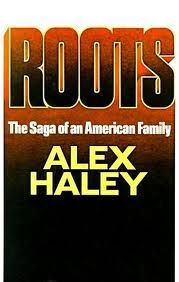 ROOTS...By: ALEX HALEY