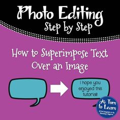 Using photo editing software to superimpose text on an image... step by step directions!