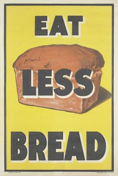 Eat less bread. So difficult being married to a baker!
