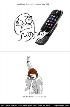 I made this one for my friend who realized his cell was turned off using Rage Maker app for iPhone