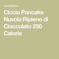 Ciccio Pancake Nuvola Ripieno di Cioccolato 250 Calorie