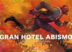 El callejón de las historias: RESEÑA: Gran Hotel Abismo - David Rubin y Marcos P...