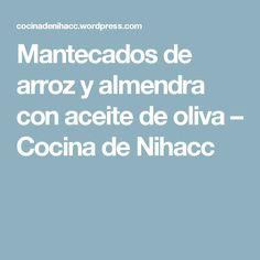 Mantecados de arroz y almendra con aceite de oliva – Cocina de Nihacc