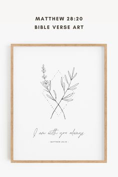 """""""I am with you always"""" Matthew 28:20 bible verse wall art is perfect to hang in nursery, kids rooms, or playrooms. Minimal christian nursery decor with floral line art. #ChristianNursery #NurseryScripture Fathers Day Bible Verse, Nursery Bible Verses, Bible Verse Wall Art, Baby Room Wall Art, Nursery Wall Art, Nursery Decor, Encouraging Scripture Quotes, Printable Bible Verses, Christian Decor"""
